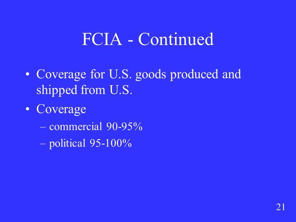 21 FCIA - Continued Coverage for U.S. goods produced and shipped from U.S.