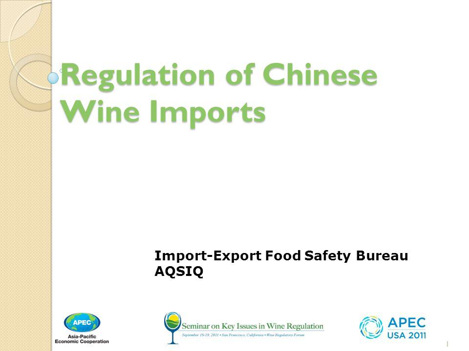 Regulation of Chinese Wine Imports 2015-1-15 1 Import-Export Food Safety Bureau AQSIQ