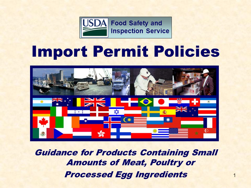 1 Food Safety and Inspection Service Import Permit Policies Guidance for Products Containing Small Amounts of Meat, Poultry or Processed Egg Ingredien