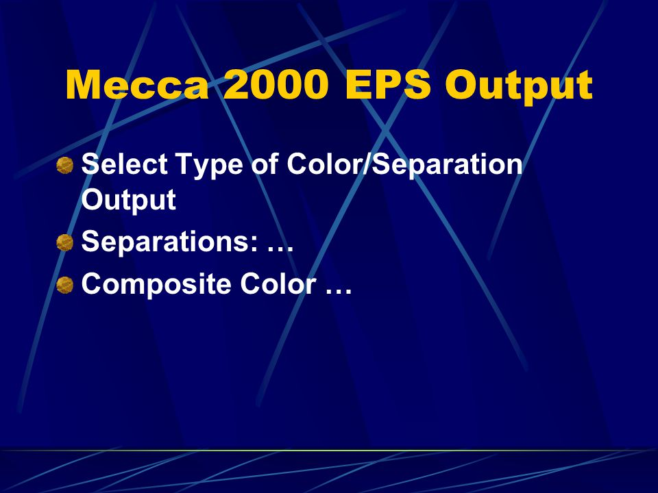 Mecca 2000 EPS Output Select Type of Color/Separation Output Separations: … Composite Color …