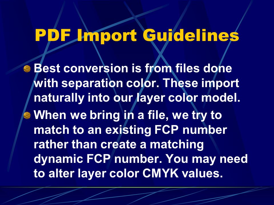 PDF Import Guidelines Best conversion is from files done with separation color.