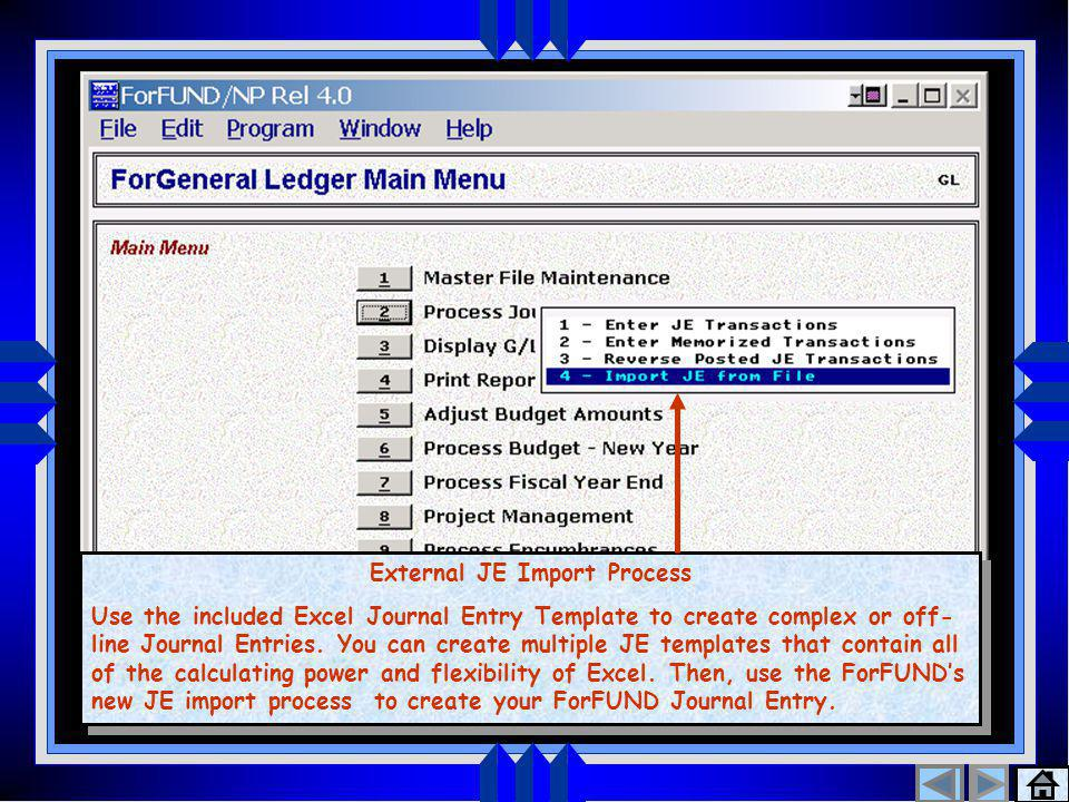 General Ledger  Create and Import JEs in Excel  Selective Posting/Update  Posting to Project Mgmt.  New Revenue vs. Expense Report General Ledger