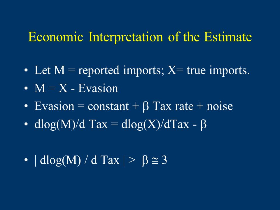 Economic Interpretation of the Estimate Let M = reported imports; X= true imports.