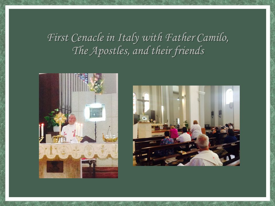 First Cenacle in Italy with Father Camilo, The Apostles, and their friends