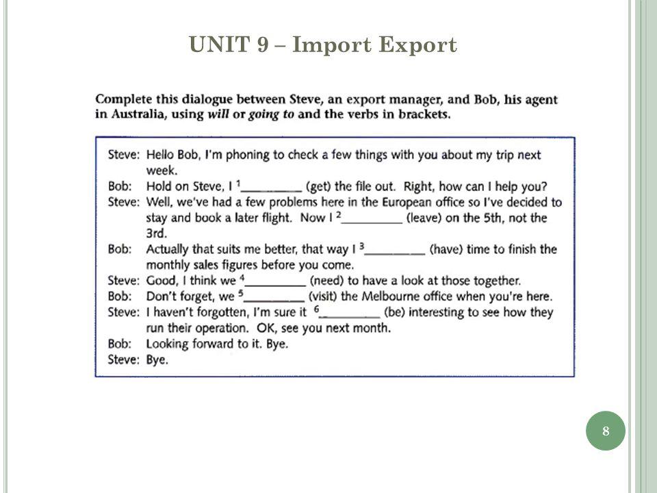 8 UNIT 9 – Import Export