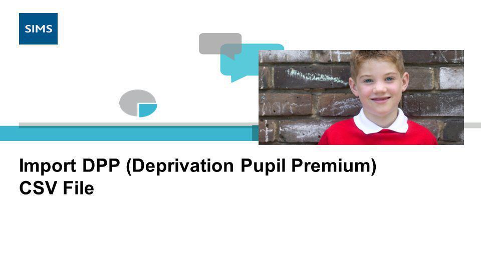 Import DPP (Deprivation Pupil Premium) CSV File