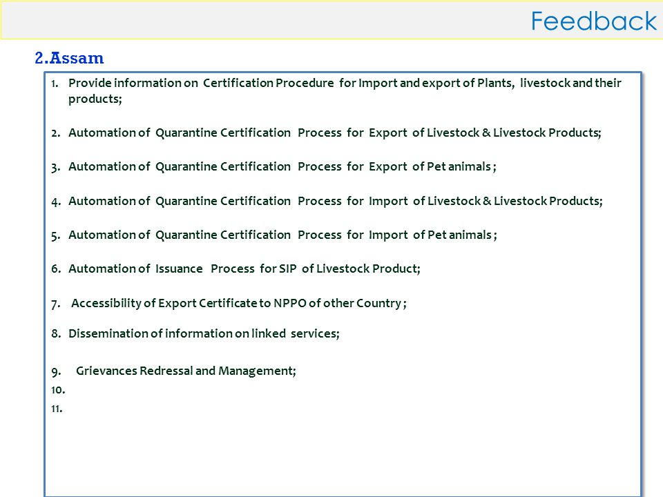 DAC-NIC23 Feedback 1.Provide information on Certification Procedure for Import and export of Plants, livestock and their products; 2.Automation of Quarantine Certification Process for Export of Livestock & Livestock Products; 3.Automation of Quarantine Certification Process for Export of Pet animals ; 4.Automation of Quarantine Certification Process for Import of Livestock & Livestock Products; 5.Automation of Quarantine Certification Process for Import of Pet animals ; 6.Automation of Issuance Process for SIP of Livestock Product; 7.