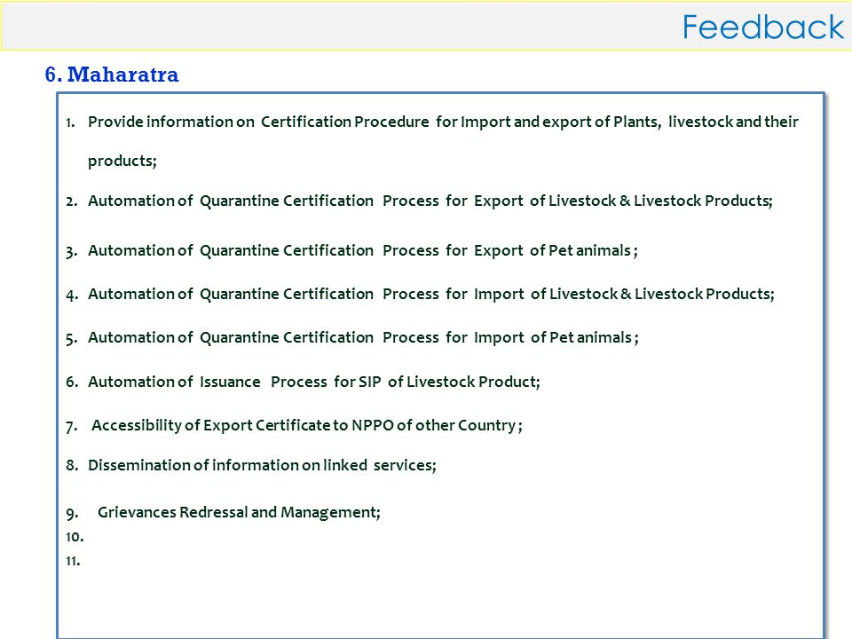 DAC-NIC27 Feedback 1.Provide information on Certification Procedure for Import and export of Plants, livestock and their products; 2.Automation of Quarantine Certification Process for Export of Livestock & Livestock Products; 3.Automation of Quarantine Certification Process for Export of Pet animals ; 4.Automation of Quarantine Certification Process for Import of Livestock & Livestock Products; 5.Automation of Quarantine Certification Process for Import of Pet animals ; 6.Automation of Issuance Process for SIP of Livestock Product; 7.