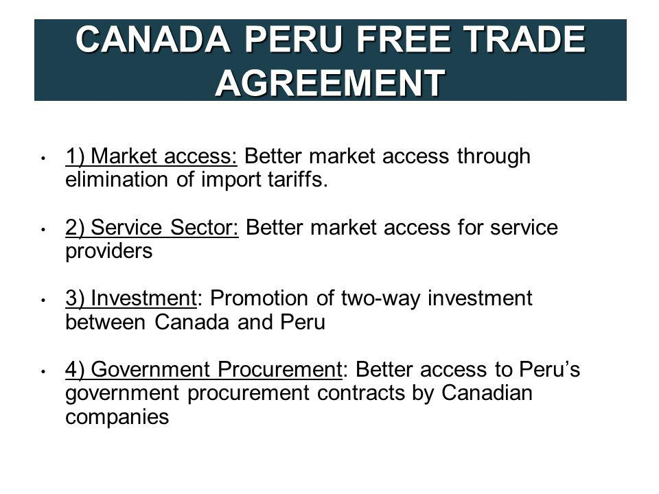 1) Market access: Better market access through elimination of import tariffs.