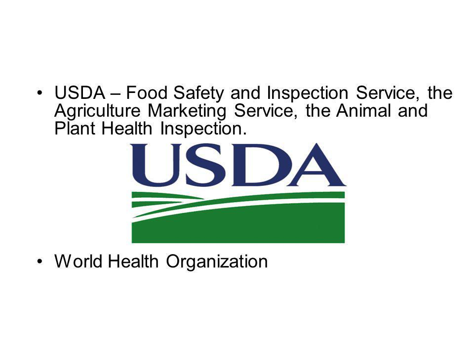 USDA – Food Safety and Inspection Service, the Agriculture Marketing Service, the Animal and Plant Health Inspection.