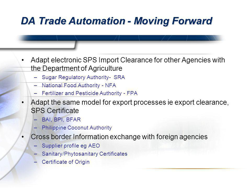DA Trade Automation - Moving Forward Adapt electronic SPS Import Clearance for other Agencies with the Department of Agriculture –Sugar Regulatory Aut