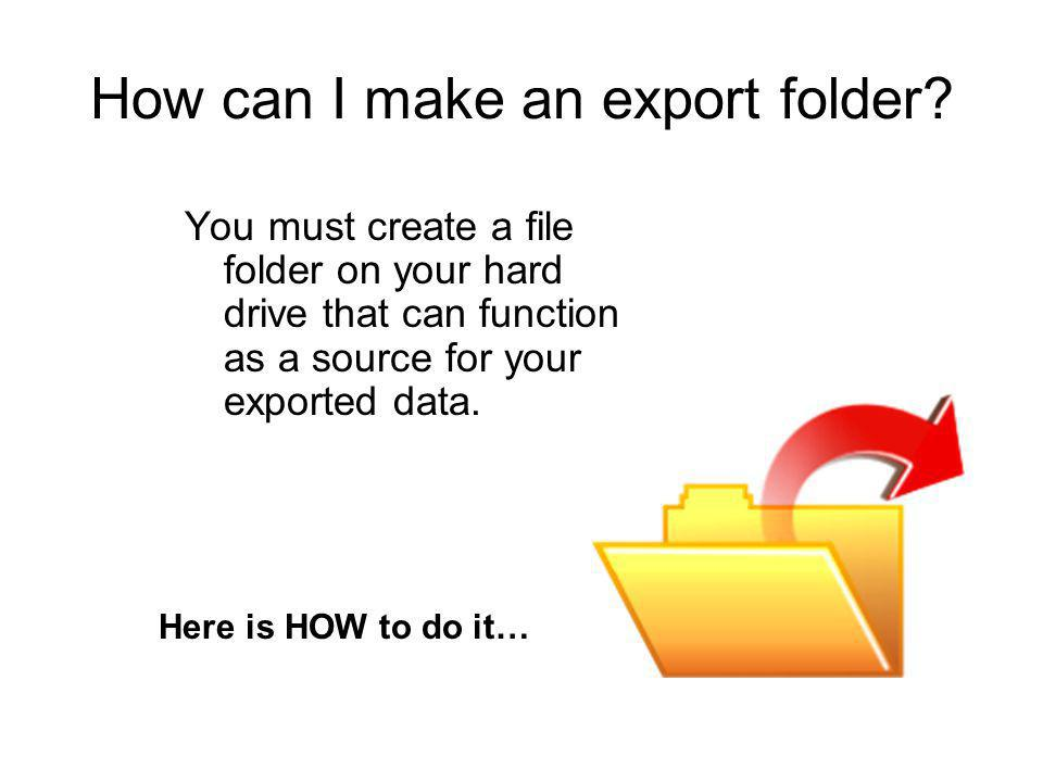 How can I make an export folder.