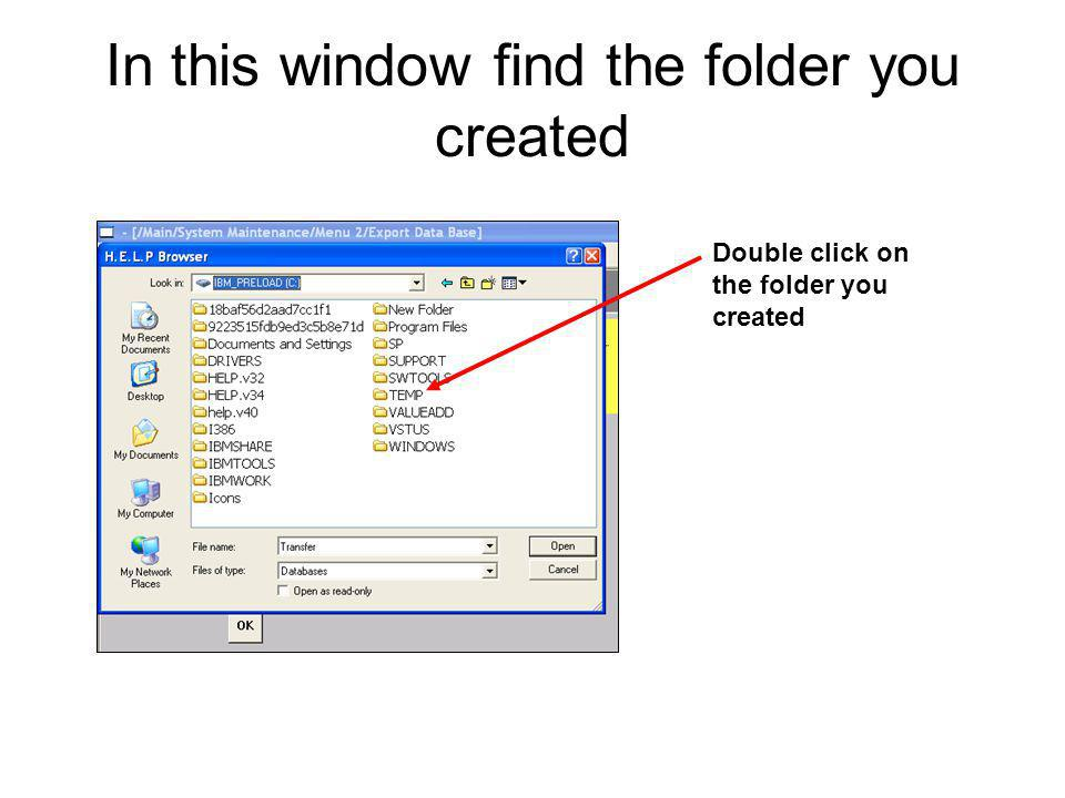 In this window find the folder you created Double click on the folder you created