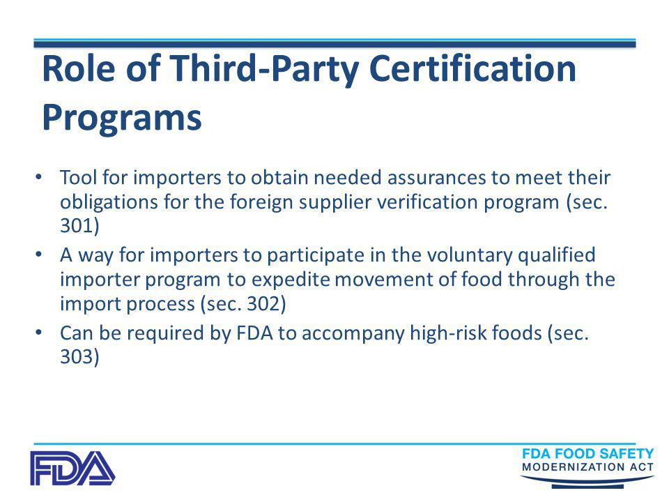 Role of Third-Party Certification Programs Tool for importers to obtain needed assurances to meet their obligations for the foreign supplier verificat