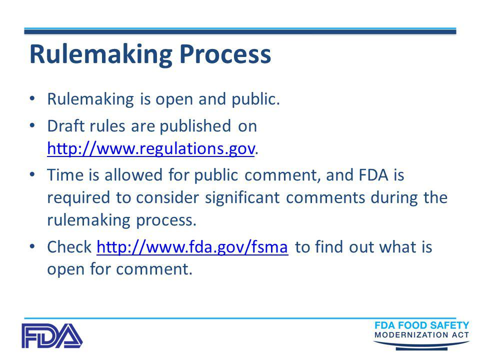 Rulemaking Process Rulemaking is open and public. Draft rules are published on http://www.regulations.gov. http://www.regulations.gov Time is allowed
