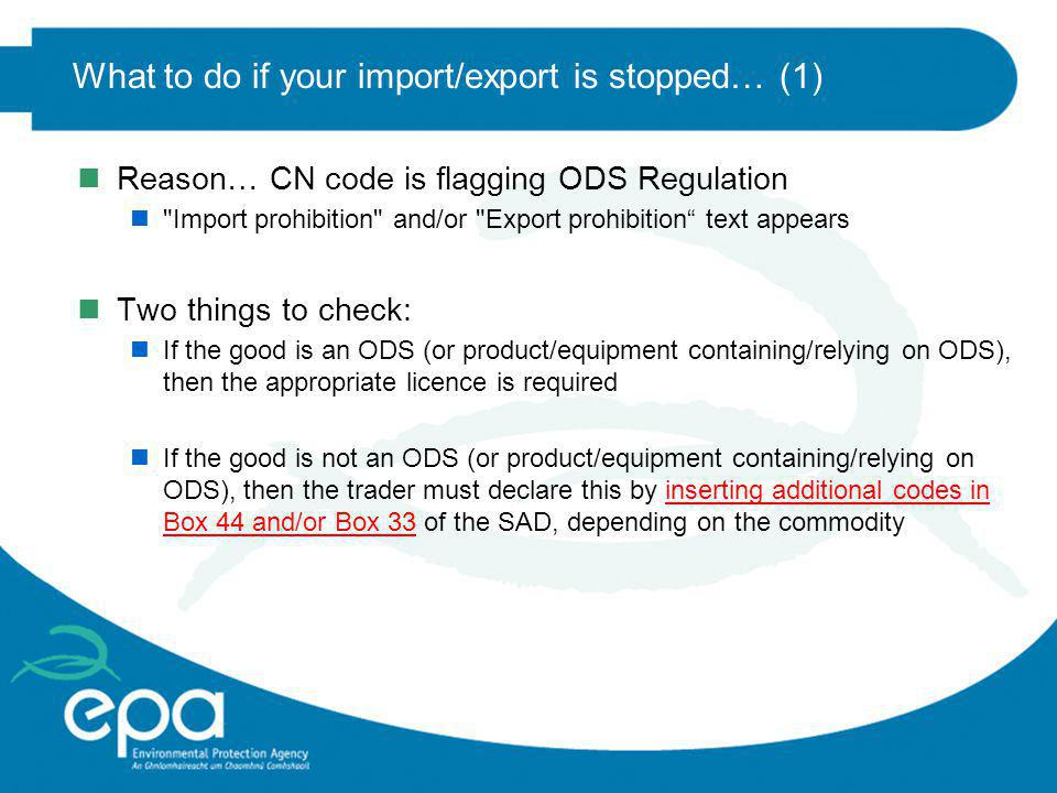What to do if your import/export is stopped… (2) nBox 44: nImports nE 013: Export licence controlled substances (ozone), issued by the Commission.
