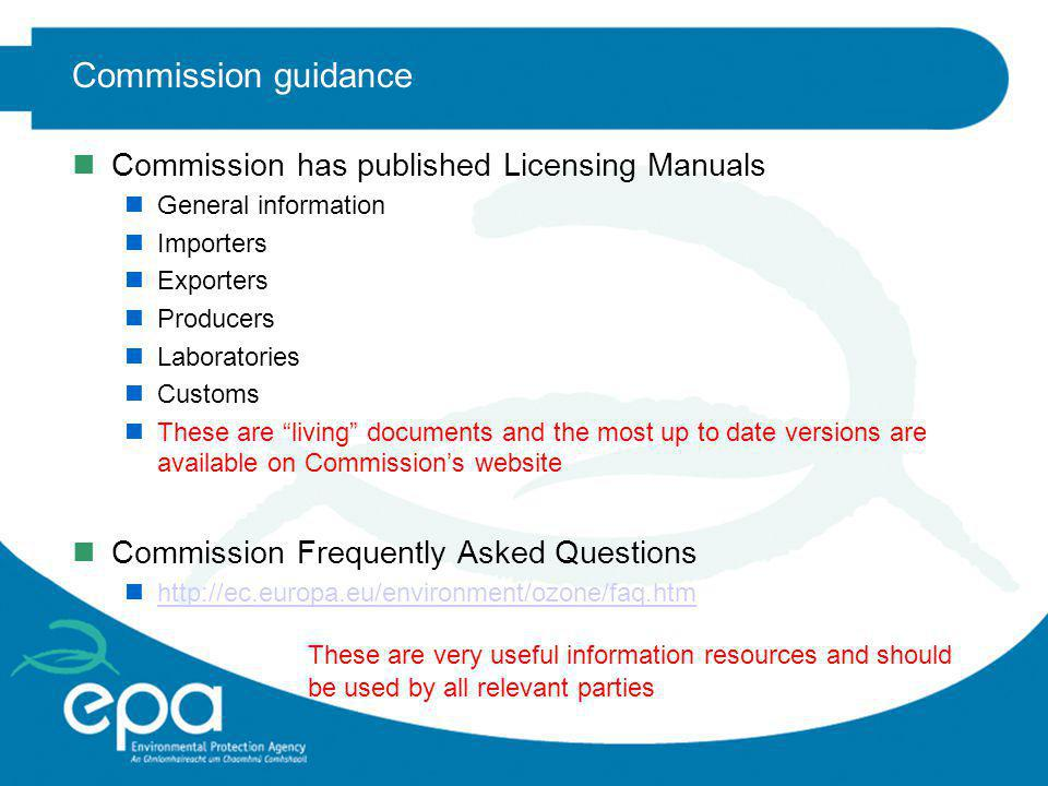 Commission guidance nCommission has published Licensing Manuals nGeneral information nImporters nExporters nProducers nLaboratories nCustoms nThese ar