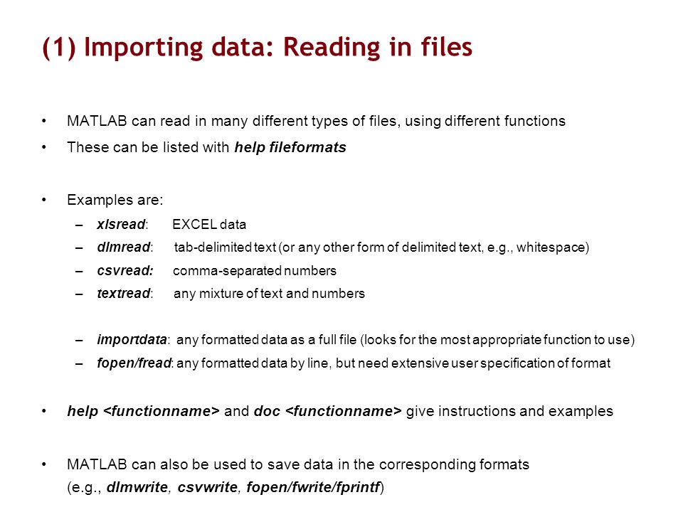 (1) Importing data: Types of variables Data can be stored in files in very different formats (see e.g.