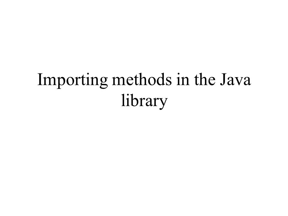 Importing methods in the Java library