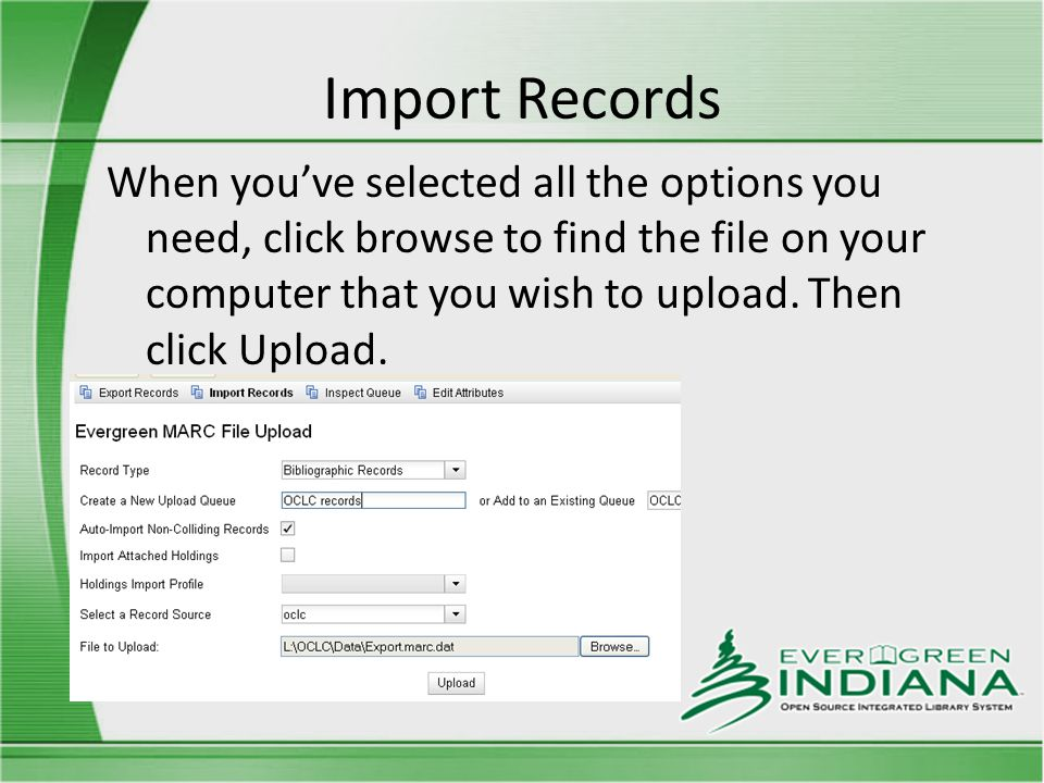 Import Records When you've selected all the options you need, click browse to find the file on your computer that you wish to upload.