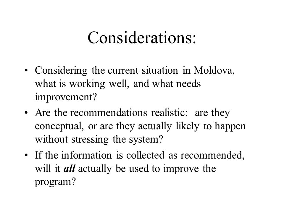 Considerations: Considering the current situation in Moldova, what is working well, and what needs improvement? Are the recommendations realistic: are