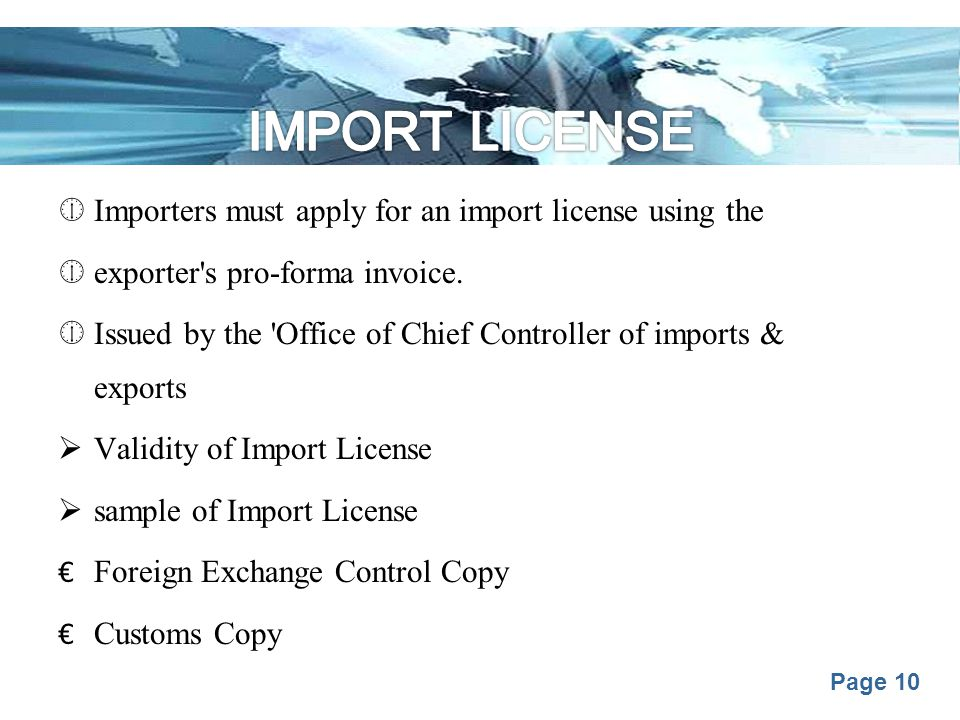 Page 10  Importers must apply for an import license using the  exporter's pro-forma invoice.  Issued by the 'Office of Chief Controller of imports