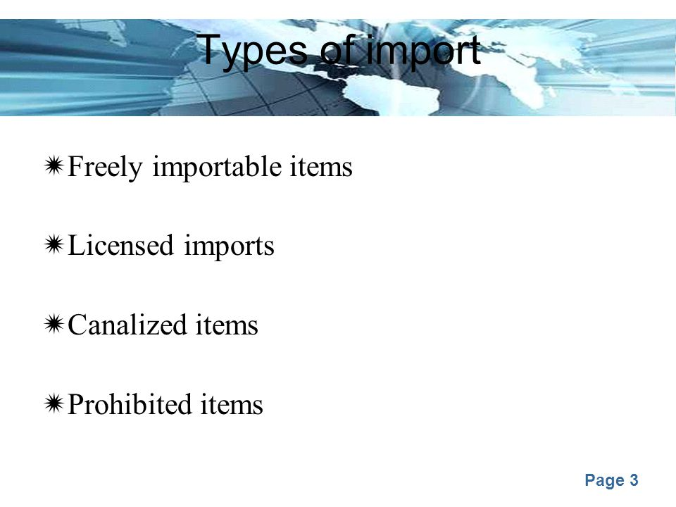 Page 3 Types of import  Freely importable items  Licensed imports  Canalized items  Prohibited items