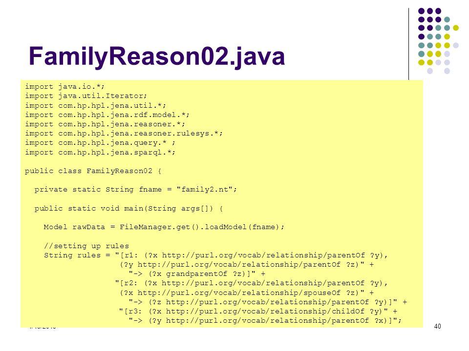 1/15/201540 FamilyReason02.java import java.io.*; import java.util.Iterator; import com.hp.hpl.jena.util.*; import com.hp.hpl.jena.rdf.model.*; import
