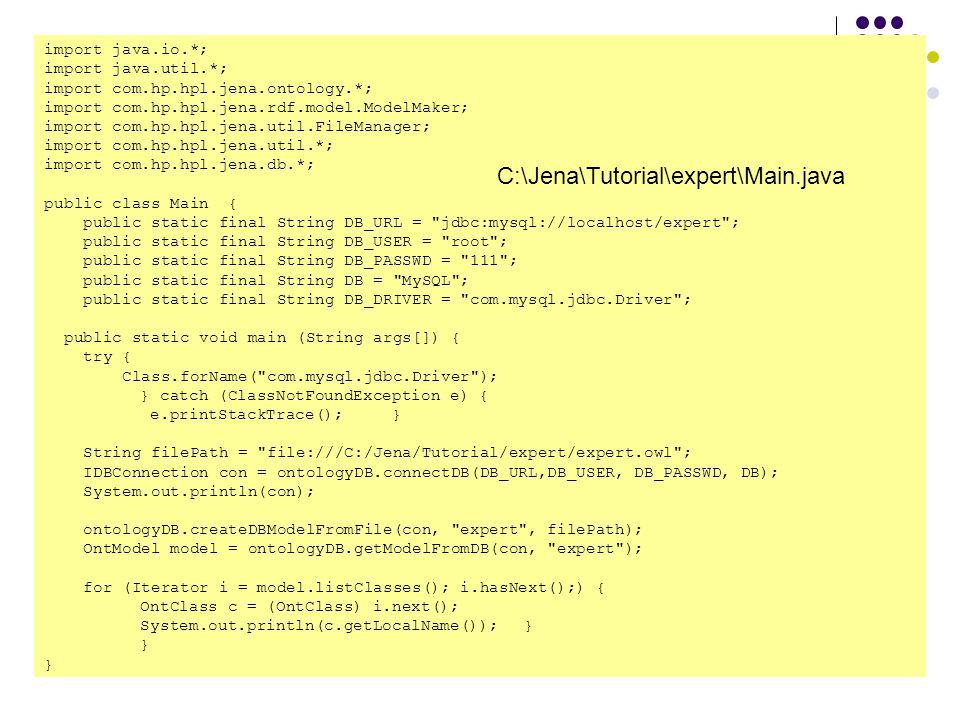 1/15/20159 Expert Open MySQL Mysql>mysql –uroot –p111 Create expert database in MySQL Mysql>create database expert; Parse ontologyDB.java and Main.java Run Main.java Notes: Make sure all classes are owl classes because OWL_MEM: