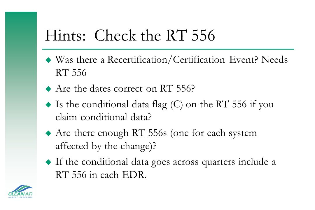 Hints: Check the RT 556 u Was there a Recertification/Certification Event.