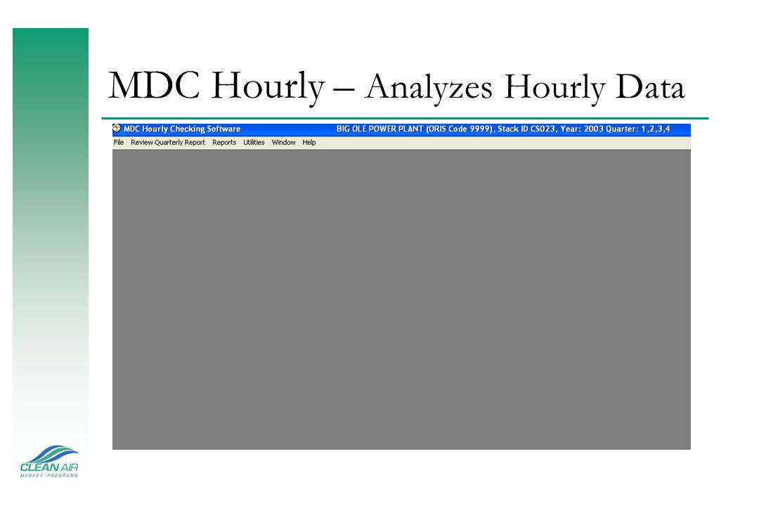 Recalculating QA Status u If recalculation is necessary, recalculate using the the MDC-hourly command File>recalculate hourly data.