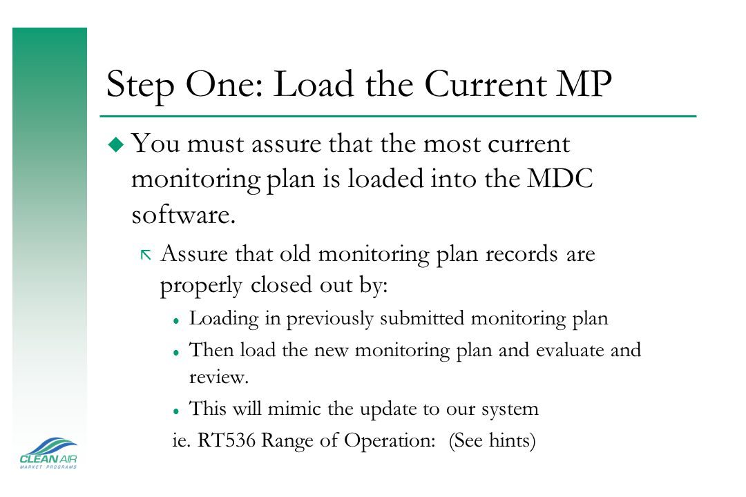 Step One: Load the Current MP u You must assure that the most current monitoring plan is loaded into the MDC software.