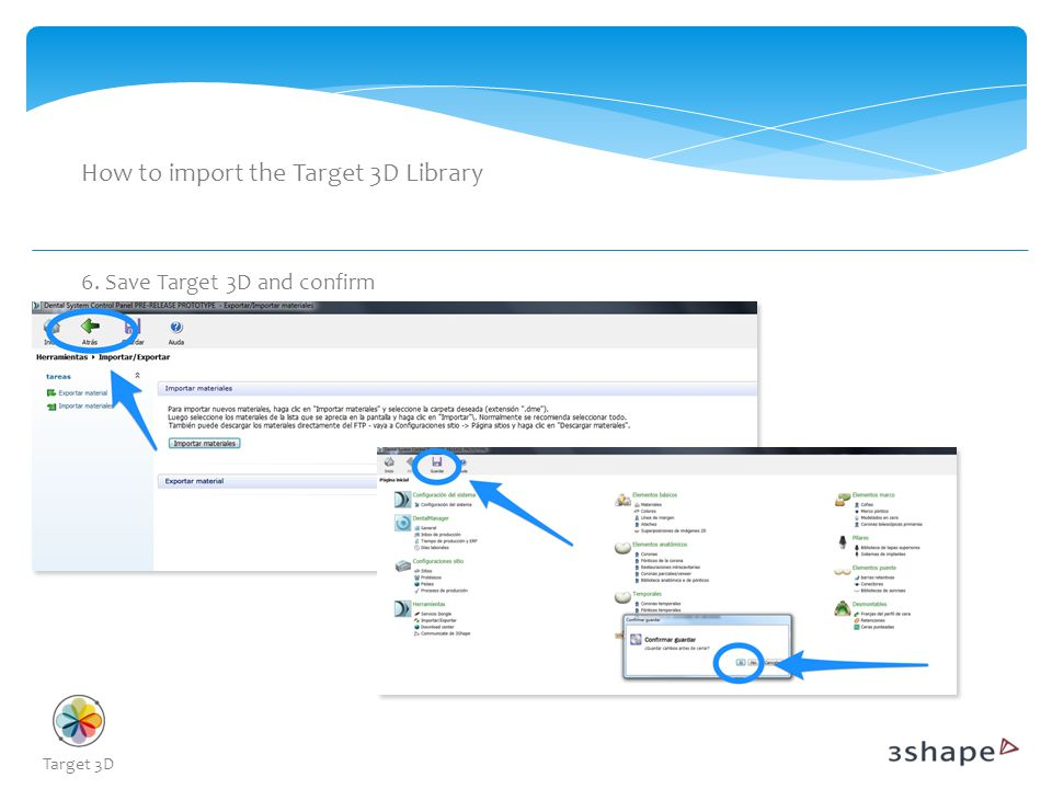 How to import the Target 3D Library 6. Save Target 3D and confirm Target 3D