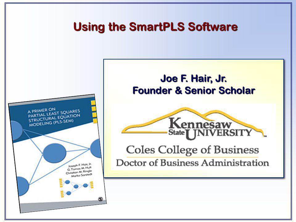 Joe F.Hair, Jr. Founder & Senior Scholar Joe F. Hair, Jr.