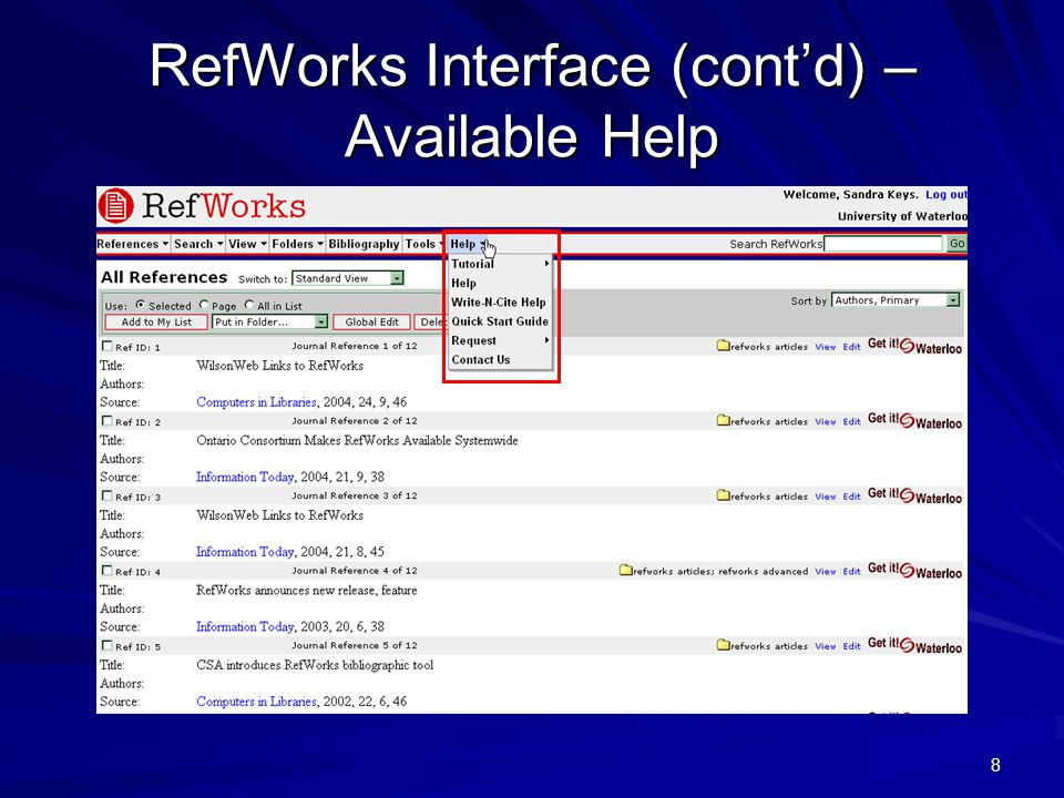 8 RefWorks Interface (cont'd) – Available Help