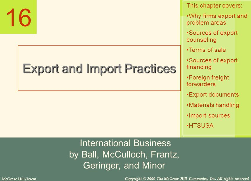 16 Export and Import Practices International Business by Ball, McCulloch, Frantz, Geringer, and Minor McGraw-Hill/Irwin Copyright © 2006 The McGraw-Hill Companies, Inc.