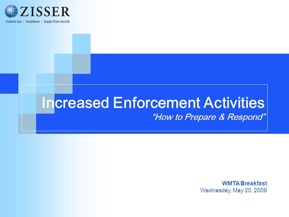 Increased Enforcement Activities How to Prepare & Respond WMTA Breakfast Wednesday, May 20, 2009