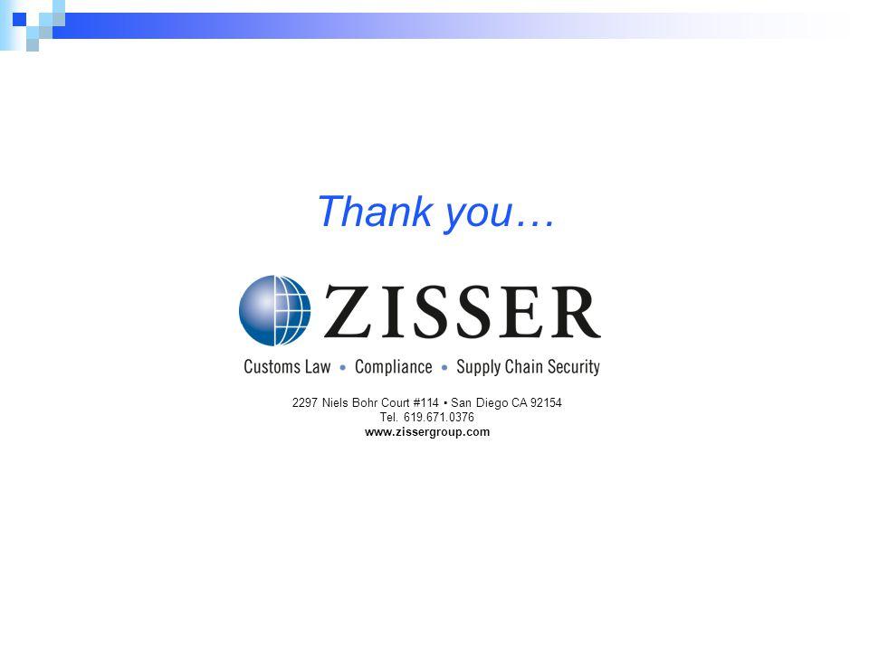 Thank you… 2297 Niels Bohr Court #114 ▪ San Diego CA 92154 Tel. 619.671.0376 www.zissergroup.com
