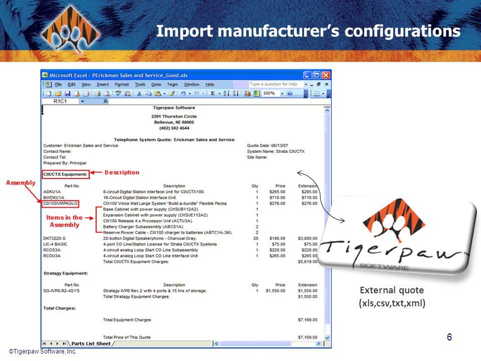 ©Tigerpaw Software, Inc. Import manufacturer's configurations 6 External quote (xls,csv,txt,xml)