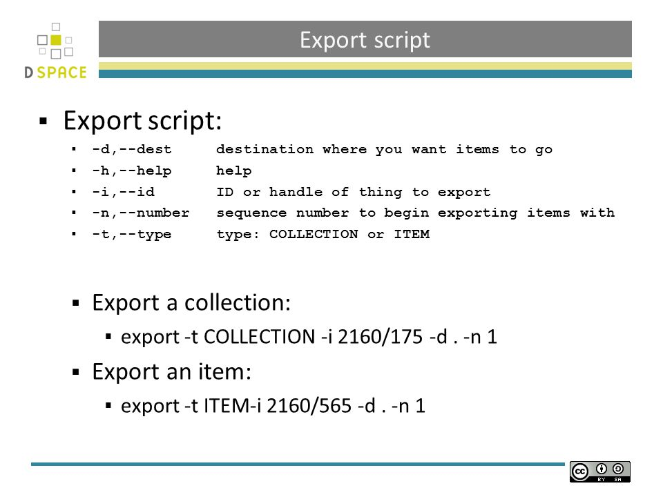 Export script  Export script:  -d,--dest destination where you want items to go  -h,--help help  -i,--id ID or handle of thing to export  -n,--nu