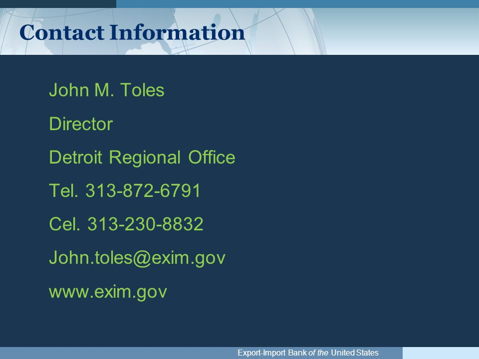 Export-Import Bank of the United States Contact Information John M.