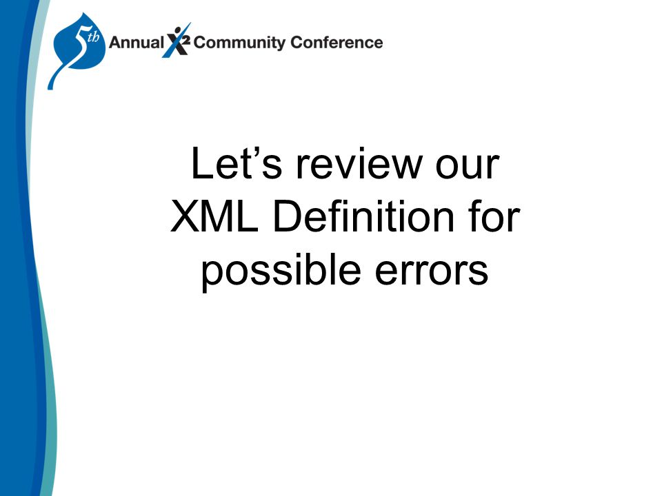 Let's review our XML Definition for possible errors