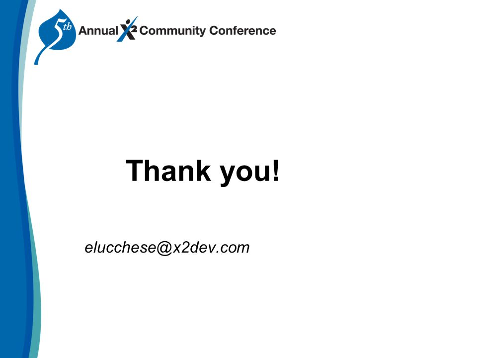 Thank you! elucchese@x2dev.com