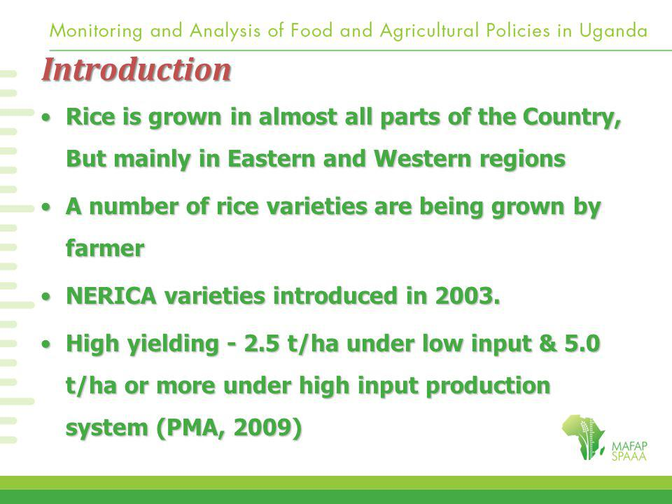 Introduction Rice is grown in almost all parts of the Country, But mainly in Eastern and Western regionsRice is grown in almost all parts of the Country, But mainly in Eastern and Western regions A number of rice varieties are being grown by farmerA number of rice varieties are being grown by farmer NERICA varieties introduced in 2003.NERICA varieties introduced in 2003.
