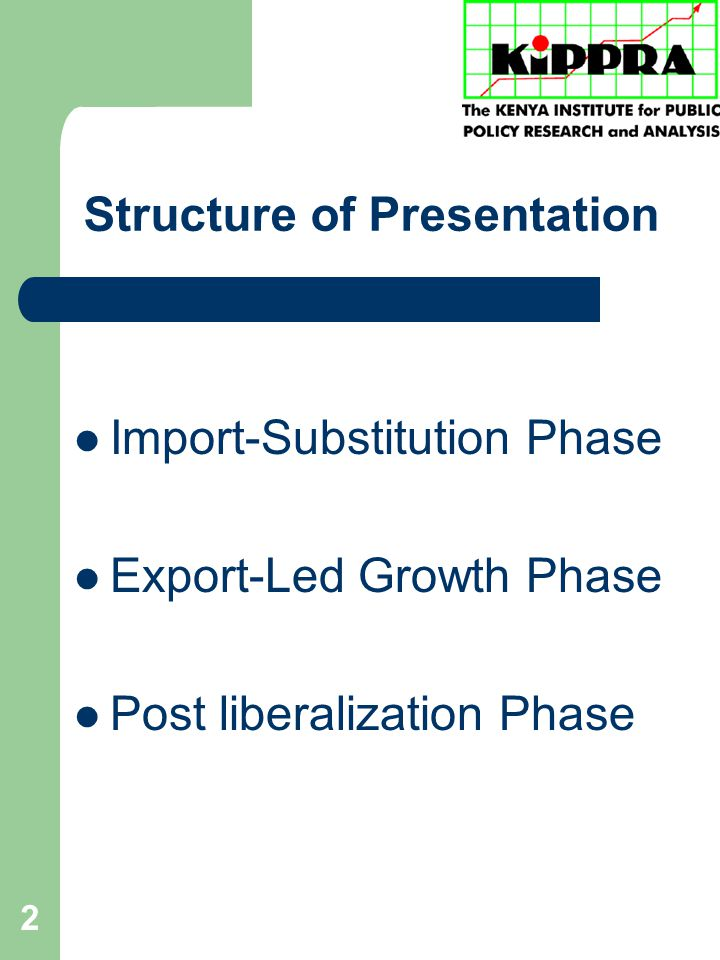 2 Structure of Presentation Import-Substitution Phase Export-Led Growth Phase Post liberalization Phase