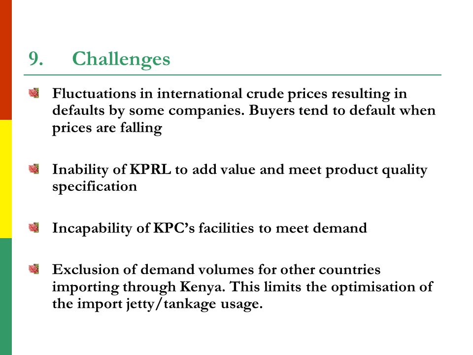 8.Advantages of the open tender system Country enjoys economies of scale on freight and premiums Accessibility of crude/refined products by all licensed companies at market prices Enhanced competition by availing crude and products to all companies Smooth supply mechanism for petroleum in the country Coordinated utilisation of import facilities resulting in reduced demurrage charges Savings in overall oil import bill (2006 estimate at US $13.9 million)