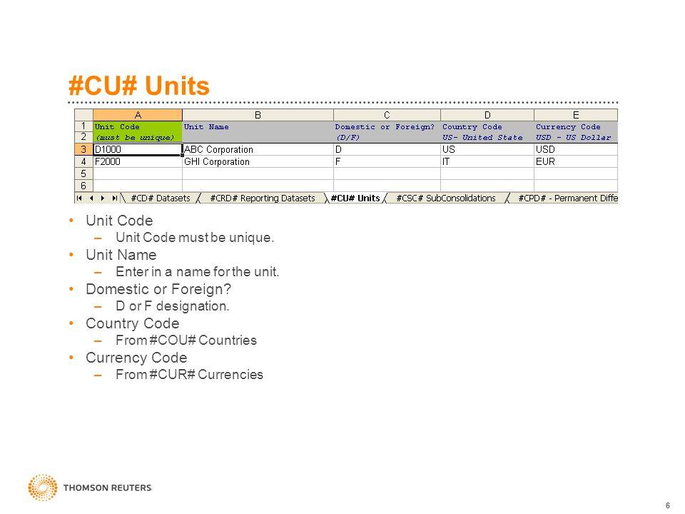 6 #CU# Units Unit Code –Unit Code must be unique. Unit Name –Enter in a name for the unit.