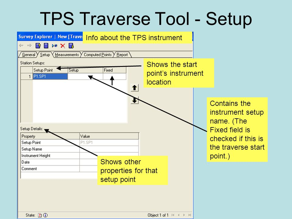 TPS Traverse Tool - Setup Contains the instrument setup name.