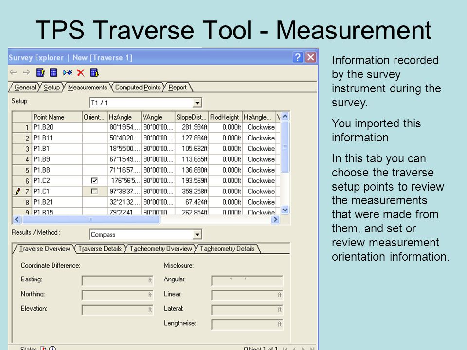 TPS Traverse Tool - Measurement Information recorded by the survey instrument during the survey.