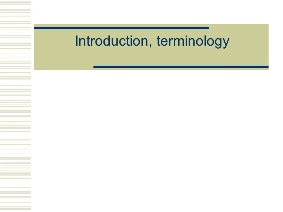 Introduction, terminology